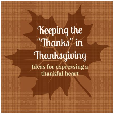 "Ideas for Keeping ""Thanks"" in Thanksgiving"