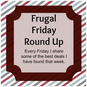 Frugal Friday Round Up