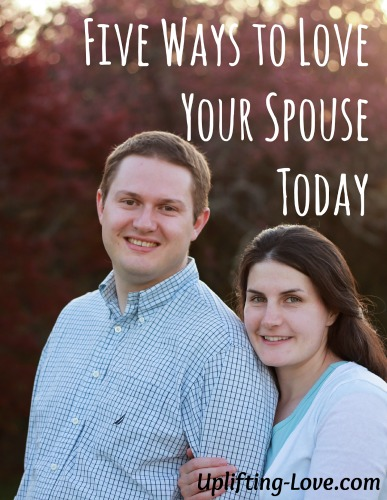 five ways to love your spouse today