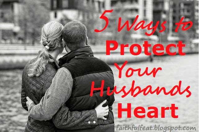 Protect your husband's heart