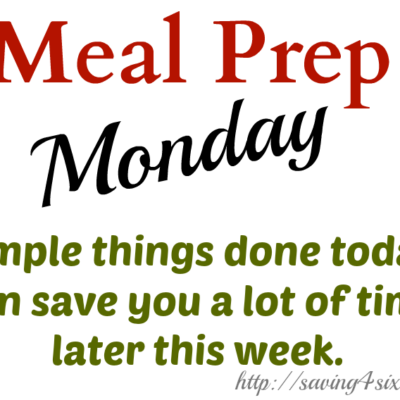 Meal Prep Monday – Preparing Meals for the Week
