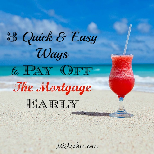 3-Quick-and-Easy-Ways-to-Pay-Off-the-Mortgage-Early-SQ