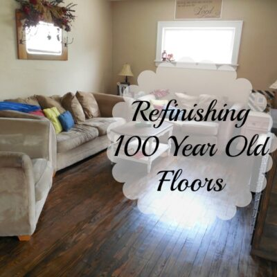 Refinishing 100 Year Old Floors