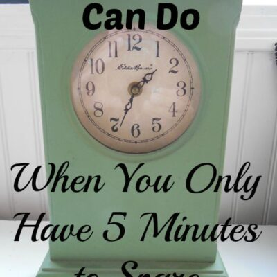 25 Things You Can Do When You Only Have 5 Minutes to Spare