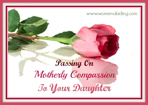 passing-on-motherly-compassion-to-your-daughter-final