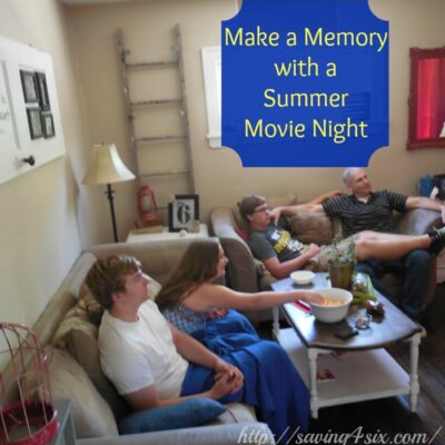 Make a Summer Memory with a Family Movie Night