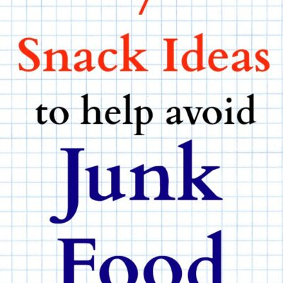 7 Snacks to Help Avoid Junk Food