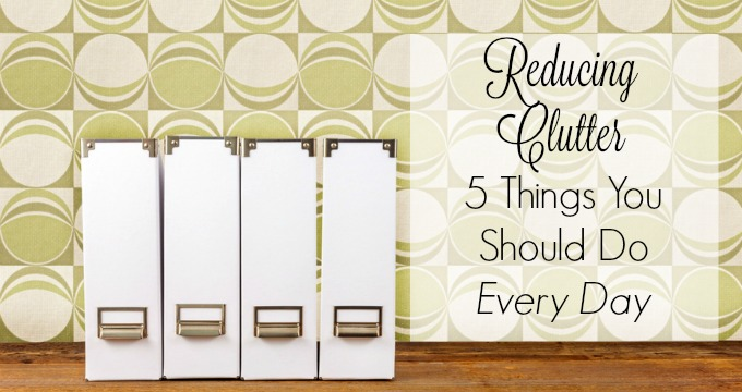 reducing-clutter-5-things-you-should-do-every-day