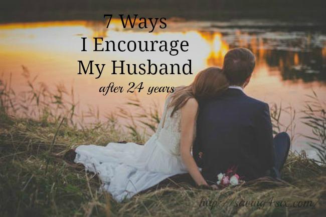 7 ways I encourage my husband